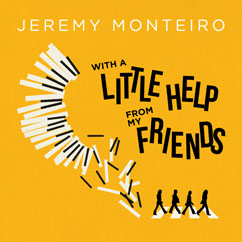 Jeremy Monteiro, With A Little Help From My Friends