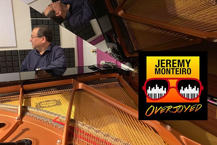 Jeremy Monteiro, Overjoyed
